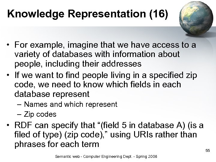 Knowledge Representation (16) • For example, imagine that we have access to a variety