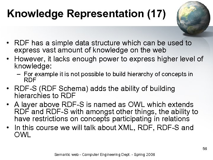 Knowledge Representation (17) • RDF has a simple data structure which can be used