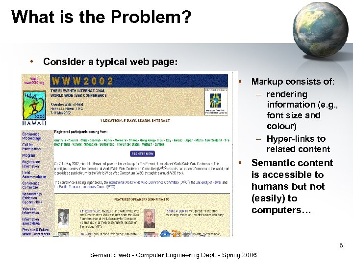 What is the Problem? • Consider a typical web page: • Markup consists of: