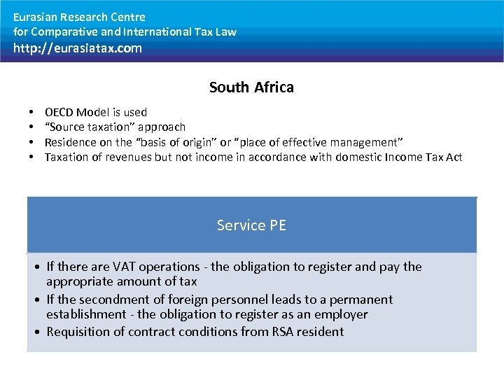 Eurasian Research Centre for Comparative and International Tax Law http: //eurasiatax. com South Africa