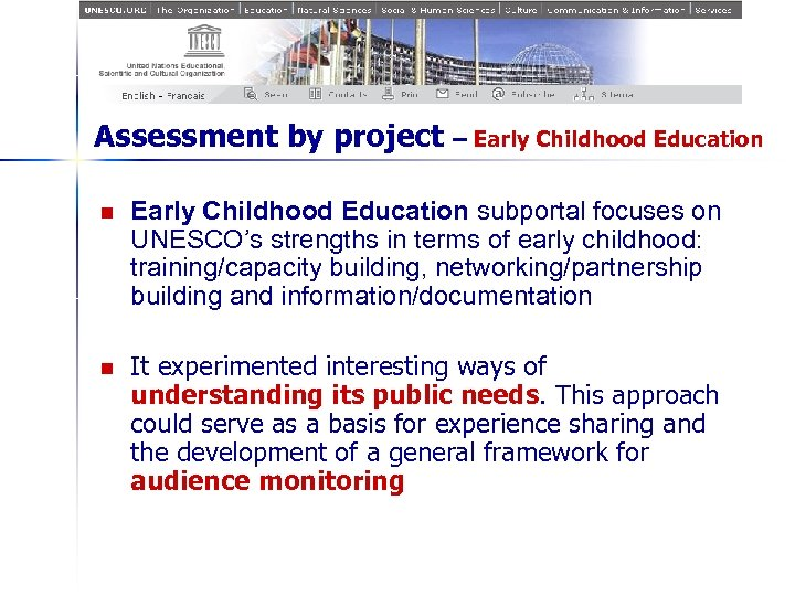 Assessment by project – Early Childhood Education n Early Childhood Education subportal focuses on