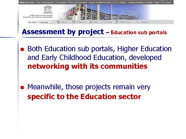 Assessment by project – Education sub portals n n Both Education sub portals, Higher
