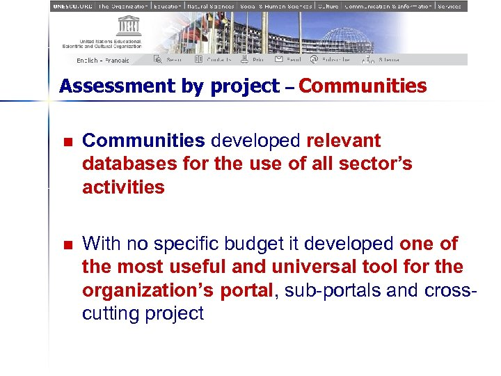 Assessment by project – Communities n Communities developed relevant databases for the use of