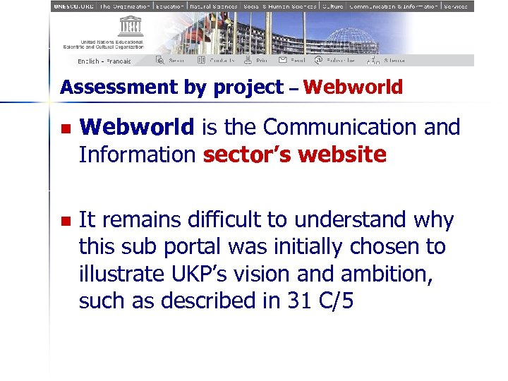 Assessment by project – Webworld n Webworld is the Communication and Information sector's website