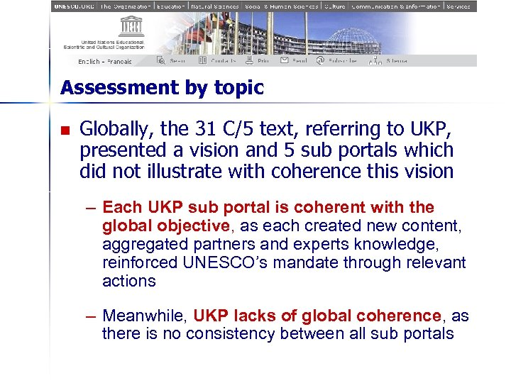 Assessment by topic n Globally, the 31 C/5 text, referring to UKP, presented a