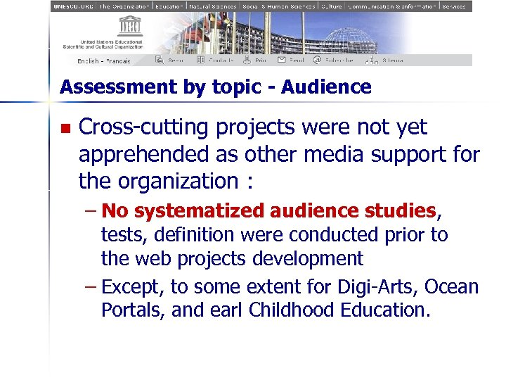 Assessment by topic - Audience n Cross-cutting projects were not yet apprehended as other