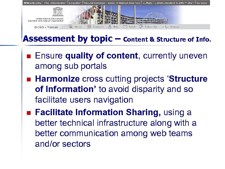 Assessment by topic – Content & Structure of Info. n n n Ensure quality