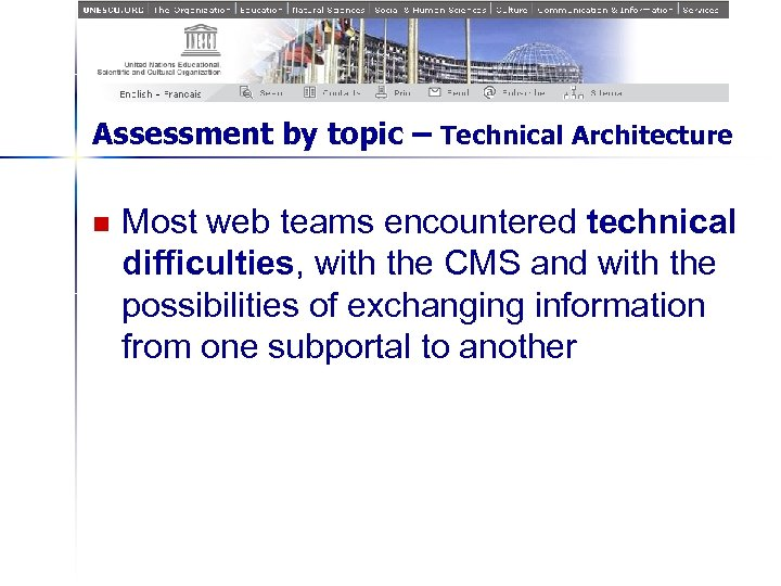 Assessment by topic – Technical Architecture n Most web teams encountered technical difficulties, with