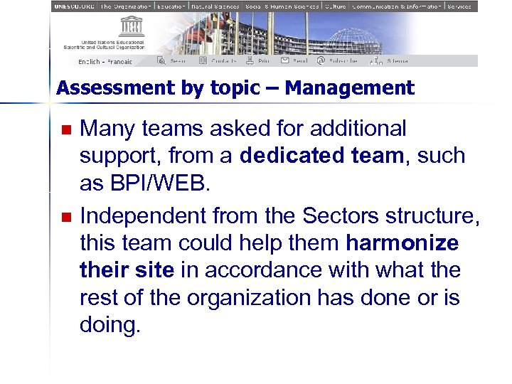 Assessment by topic – Management n n Many teams asked for additional support, from
