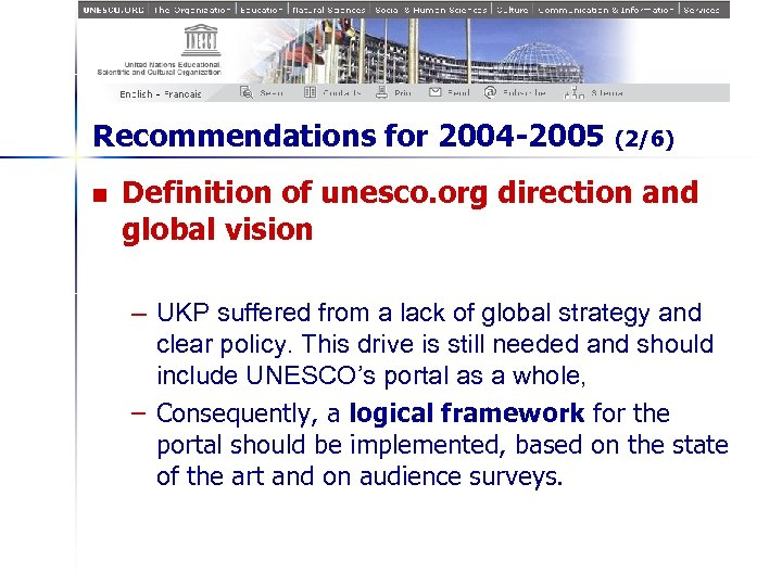 Recommendations for 2004 -2005 n (2/6) Definition of unesco. org direction and global vision