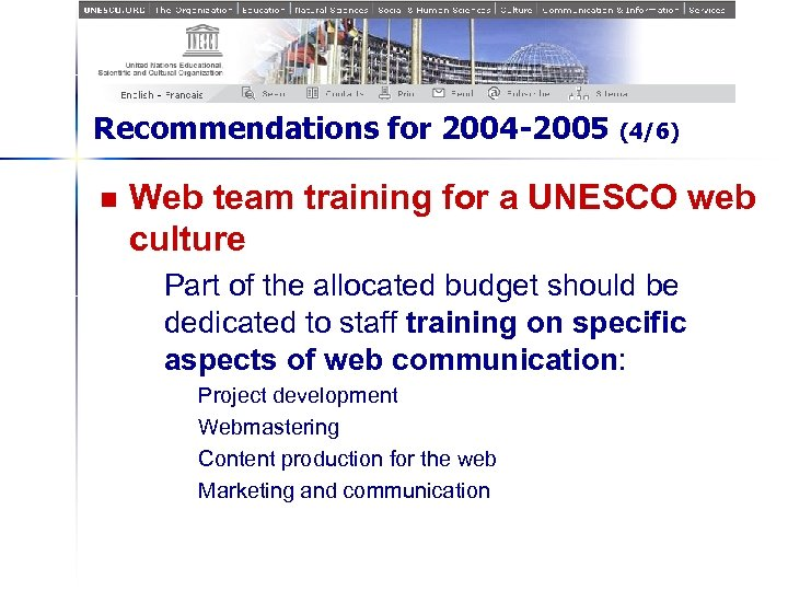 Recommendations for 2004 -2005 n (4/6) Web team training for a UNESCO web culture