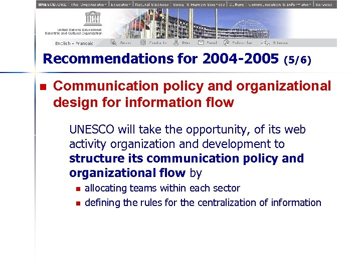 Recommendations for 2004 -2005 n (5/6) Communication policy and organizational design for information flow