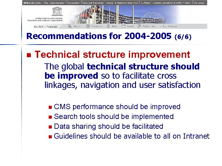 Recommendations for 2004 -2005 n (6/6) Technical structure improvement The global technical structure should