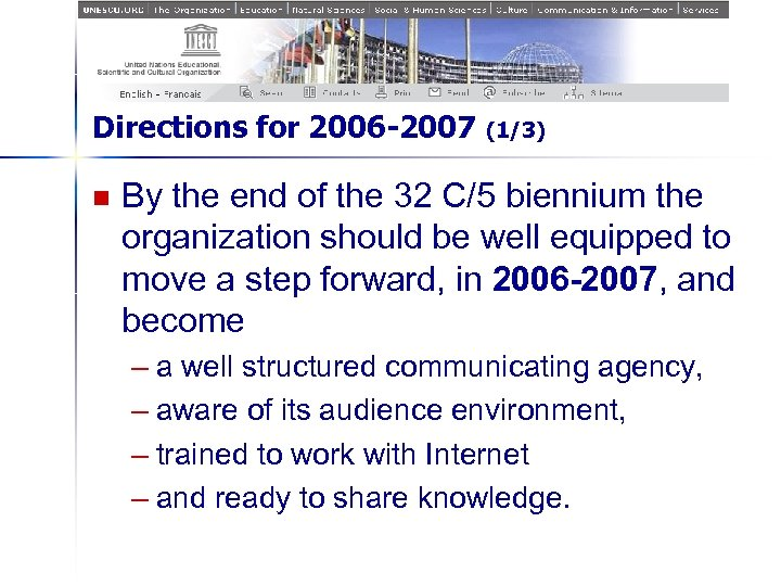 Directions for 2006 -2007 n (1/3) By the end of the 32 C/5 biennium