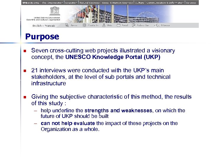Purpose n Seven cross-cutting web projects illustrated a visionary concept, the UNESCO Knowledge Portal