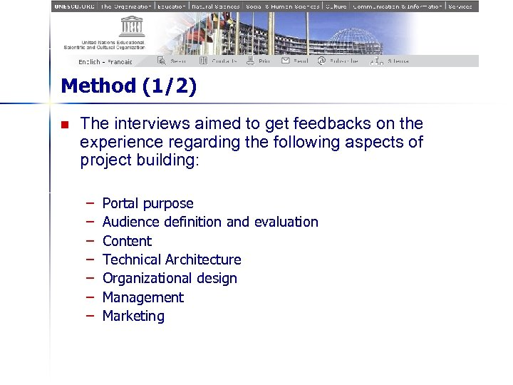 Method (1/2) n The interviews aimed to get feedbacks on the experience regarding the