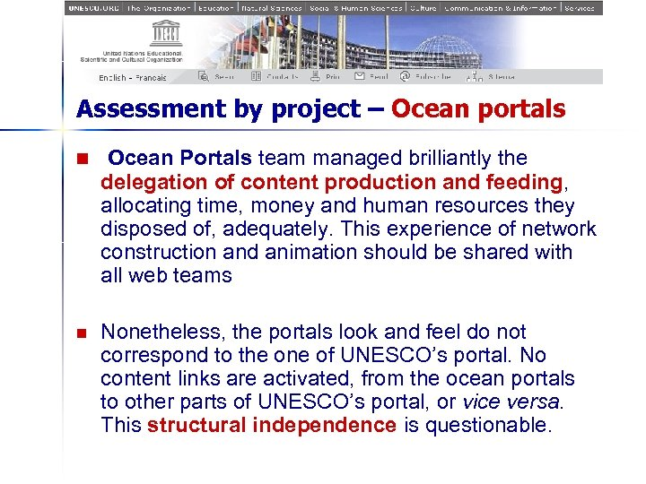 Assessment by project – Ocean portals n Ocean Portals team managed brilliantly the delegation