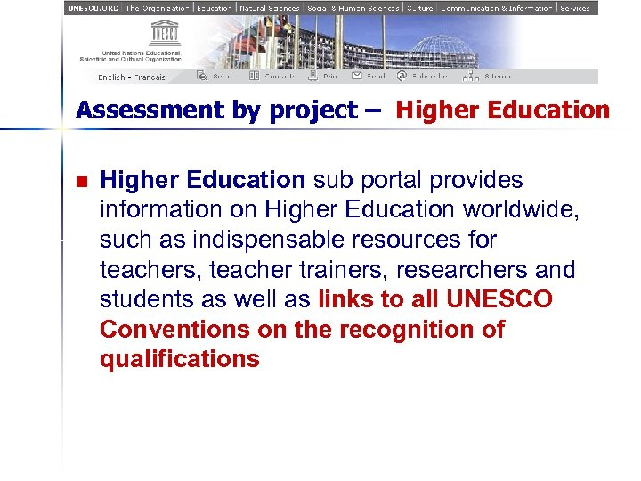 Assessment by project – Higher Education n Higher Education sub portal provides information on