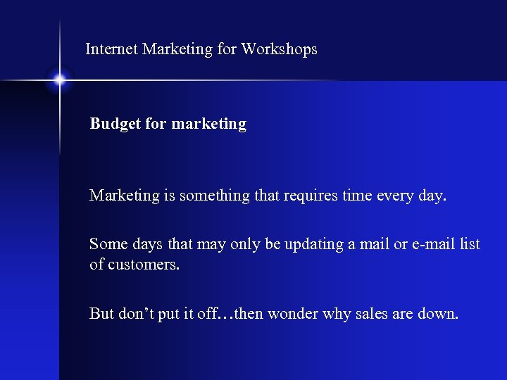 Internet Marketing for Workshops Budget for marketing Marketing is something that requires time every