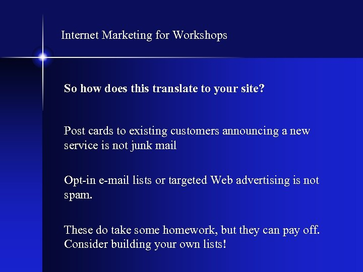 Internet Marketing for Workshops So how does this translate to your site? Post cards