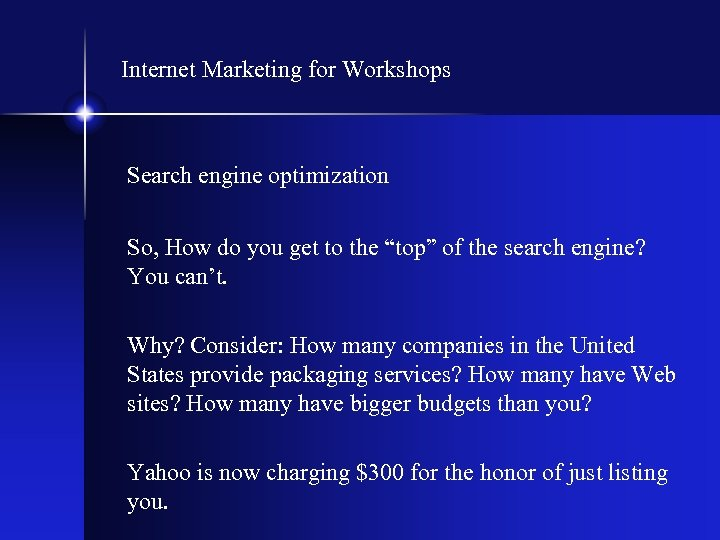 Internet Marketing for Workshops Search engine optimization So, How do you get to the