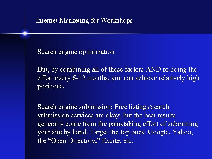 Internet Marketing for Workshops Search engine optimization But, by combining all of these factors