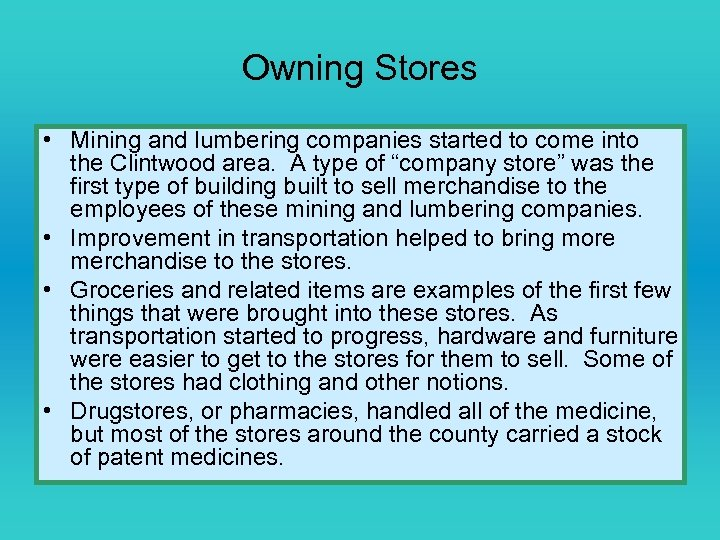 Owning Stores • Mining and lumbering companies started to come into the Clintwood area.