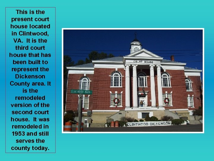 This is the present court house located in Clintwood, VA. It is the third