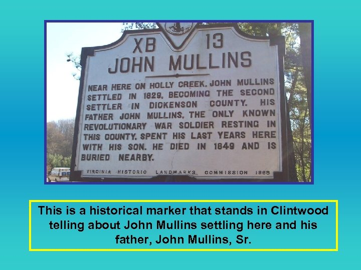 This is a historical marker that stands in Clintwood telling about John Mullins settling