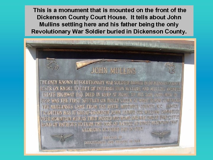 This is a monument that is mounted on the front of the Dickenson County