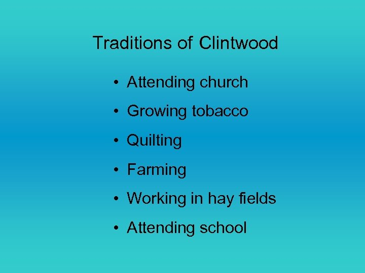Traditions of Clintwood • Attending church • Growing tobacco • Quilting • Farming •