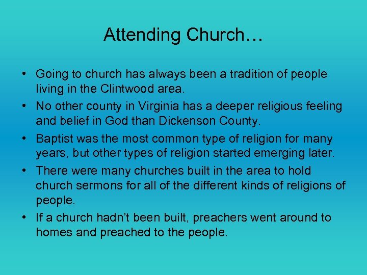 Attending Church… • Going to church has always been a tradition of people living