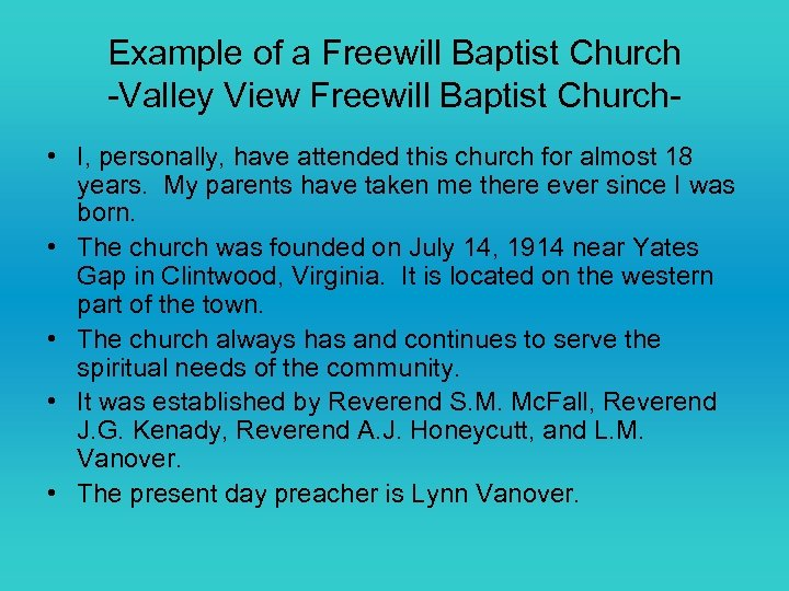Example of a Freewill Baptist Church -Valley View Freewill Baptist Church • I, personally,