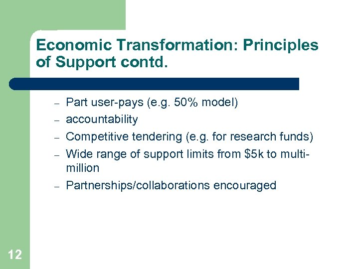 Economic Transformation: Principles of Support contd. – – – 12 Part user-pays (e. g.