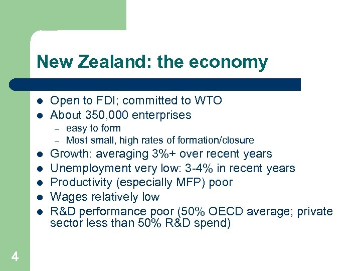 New Zealand: the economy l l Open to FDI; committed to WTO About 350,