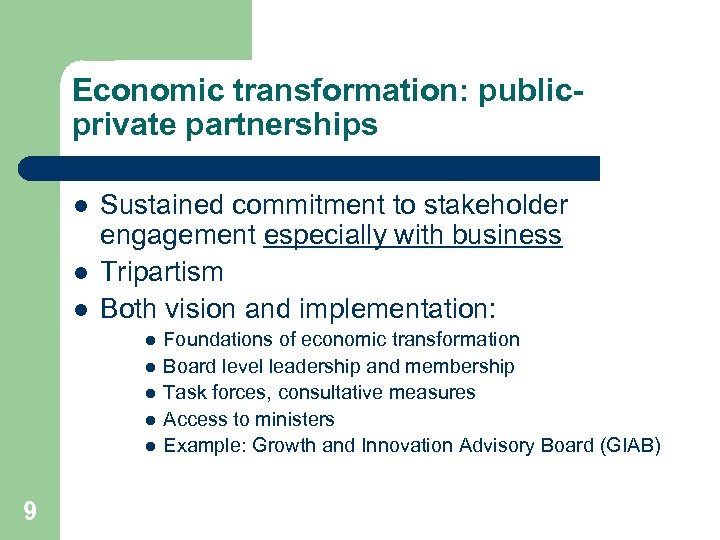 Economic transformation: publicprivate partnerships l l l Sustained commitment to stakeholder engagement especially with