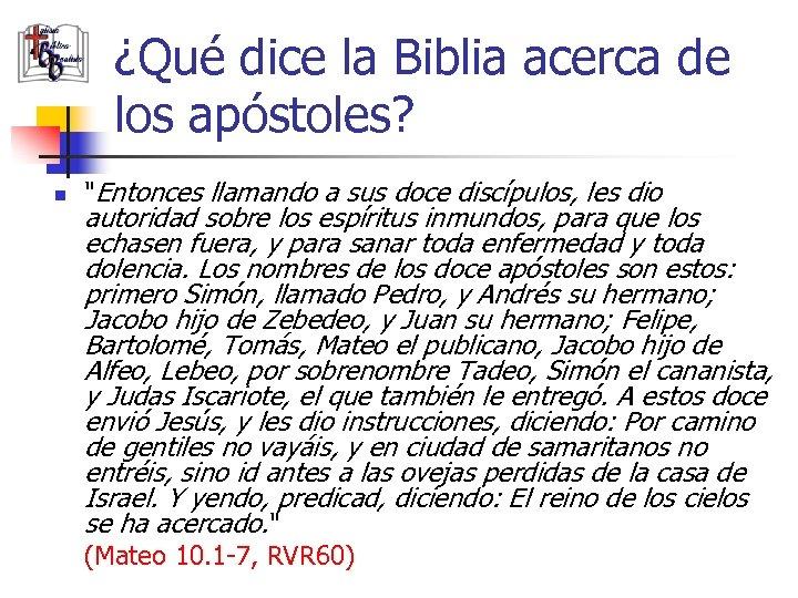 ¿Qué dice la Biblia acerca de los apóstoles? n