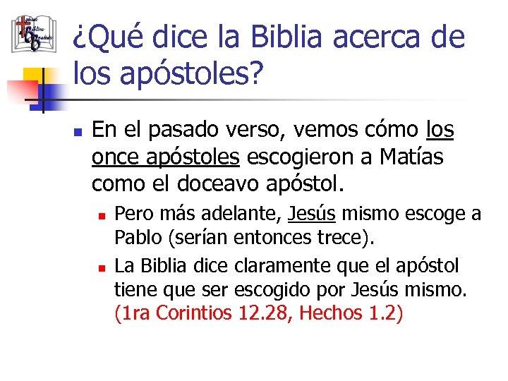 ¿Qué dice la Biblia acerca de los apóstoles? n En el pasado verso, vemos