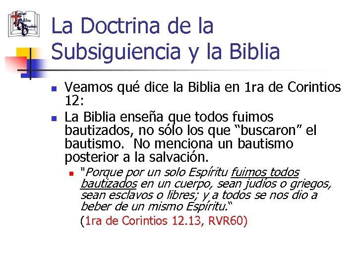 La Doctrina de la Subsiguiencia y la Biblia n n Veamos qué dice la