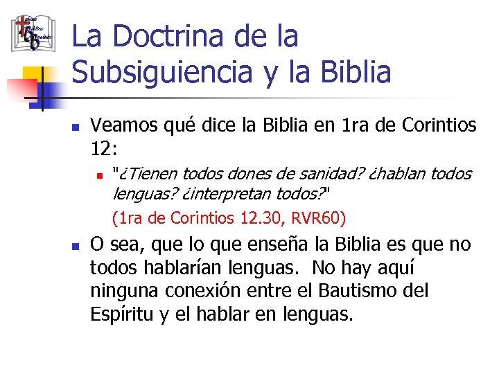 La Doctrina de la Subsiguiencia y la Biblia n Veamos qué dice la Biblia