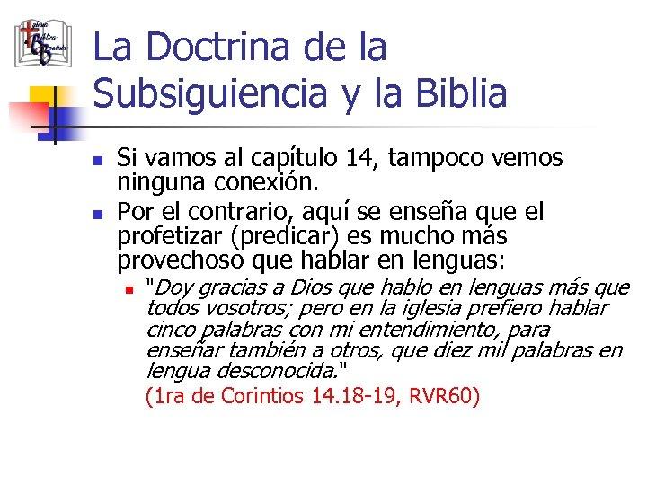 La Doctrina de la Subsiguiencia y la Biblia n n Si vamos al capítulo