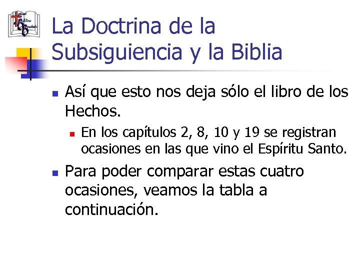 La Doctrina de la Subsiguiencia y la Biblia n Así que esto nos deja