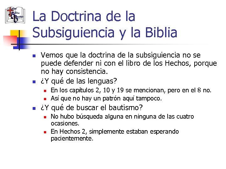 La Doctrina de la Subsiguiencia y la Biblia n n Vemos que la doctrina