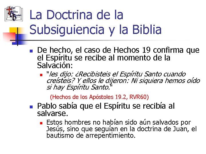La Doctrina de la Subsiguiencia y la Biblia n De hecho, el caso de