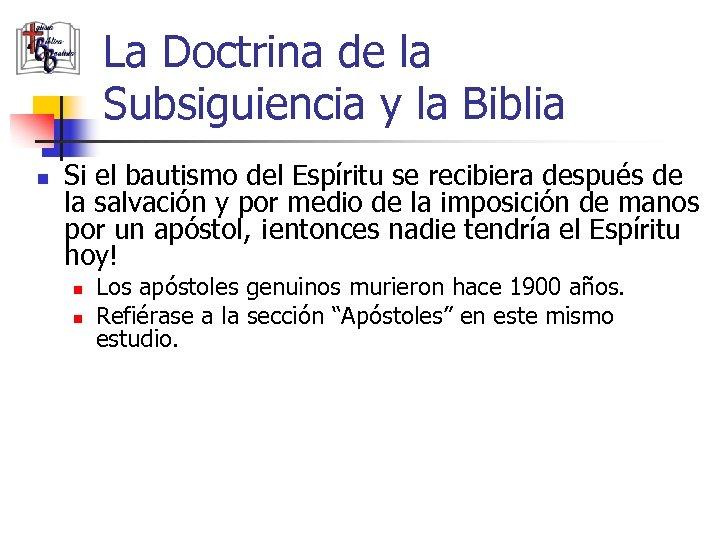 La Doctrina de la Subsiguiencia y la Biblia n Si el bautismo del Espíritu