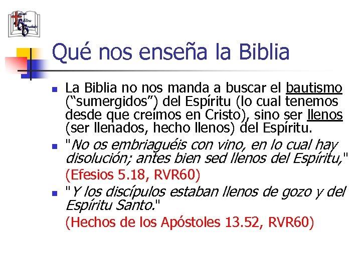 Qué nos enseña la Biblia n n n La Biblia no nos manda a