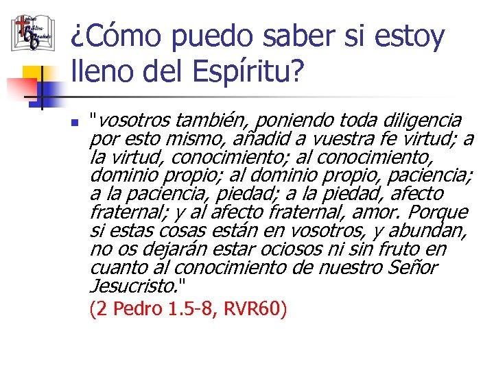 ¿Cómo puedo saber si estoy lleno del Espíritu? n