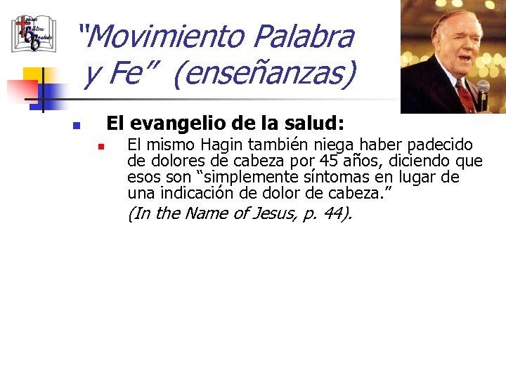 """""""Movimiento Palabra y Fe"""" (enseñanzas) El evangelio de la salud: n n El mismo"""