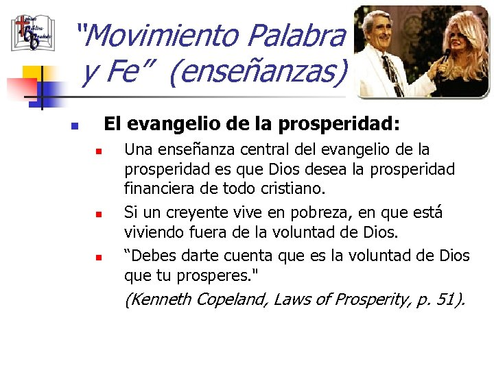 """""""Movimiento Palabra y Fe"""" (enseñanzas) El evangelio de la prosperidad: n n Una enseñanza"""