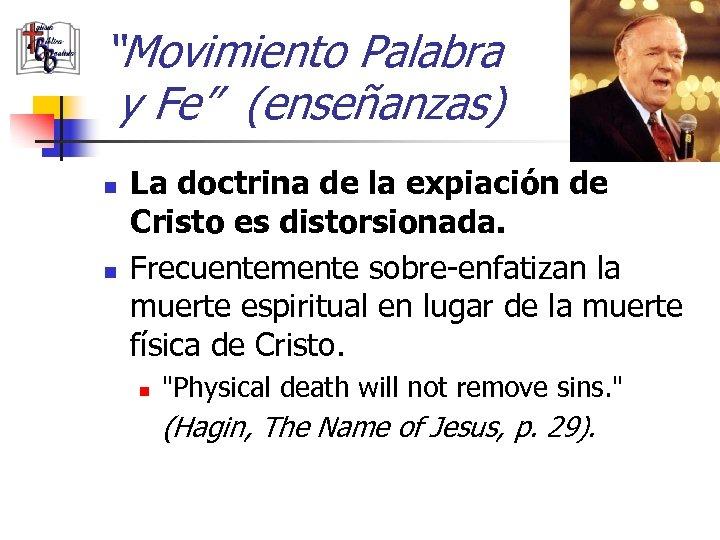 """""""Movimiento Palabra y Fe"""" (enseñanzas) n n La doctrina de la expiación de Cristo"""